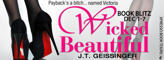 New Release – Wicked Beautiful by J T Geissinger @JTGeissinger @xpressoreads @xpressotours