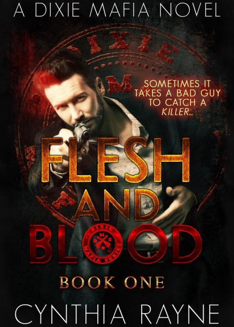 Flesh_and_Blood_v6_book1_dixiemafiaseries_cynthiarayne_editgirl_sll_sllb_ssc.jpg