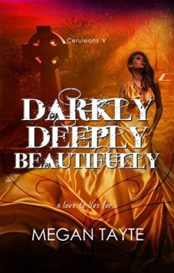 Darkly Deeply Beautifully