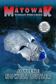 Review – Matowak: Woman Who Cries by Joylene Nowell Butler @cluculzwriter