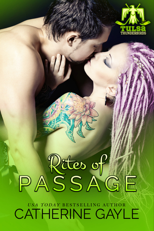 New Release & Review – Rites of Passage (Tulsa Thunderbirds #4) by Catherine Gayle @Catherine_Gayle