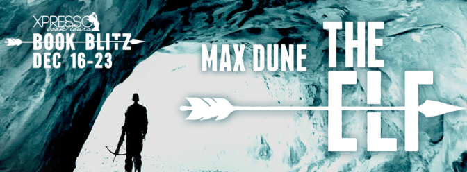 Blitz & #giveaway – The Elf by Max Dune @authormaxdune @xpressoreads @xpressotours