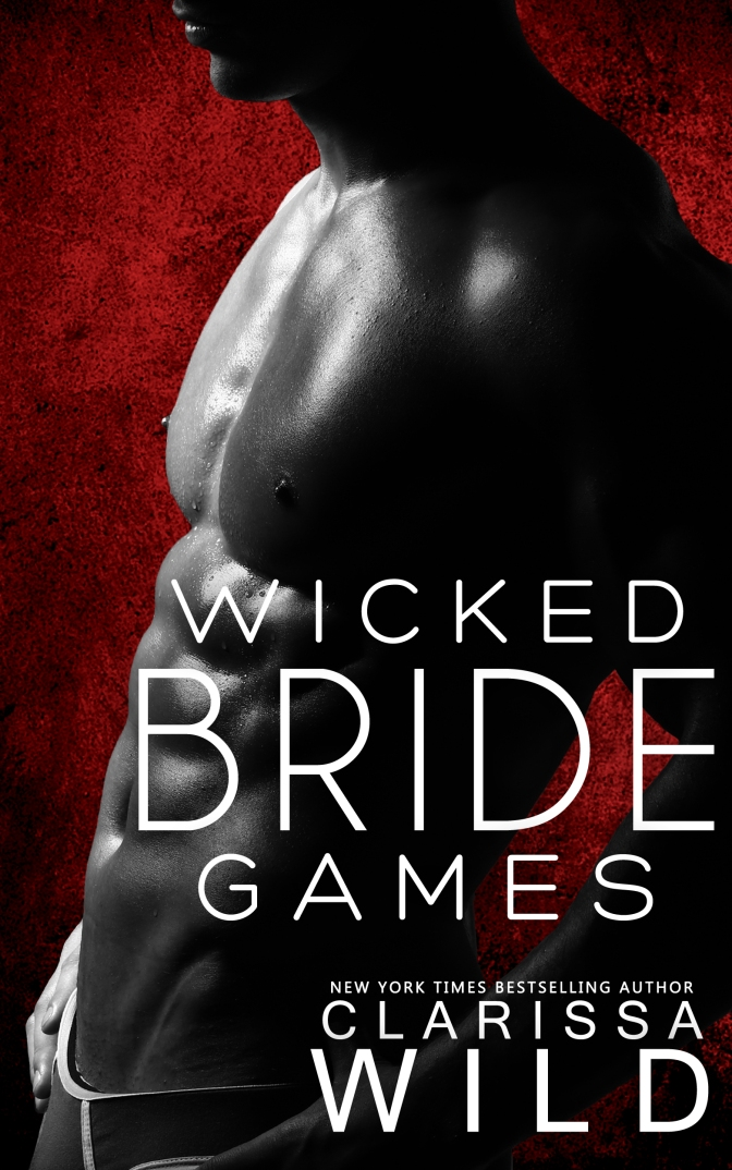 Forthcoming release – Wicked Bride Games by Clarissa Wild @wildclarissa