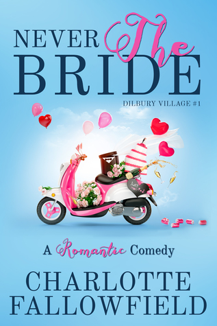 Review & #giveaway – Never the Bride (Dilbury Village #1) by Charlotte Fallowfield @romcomauthor