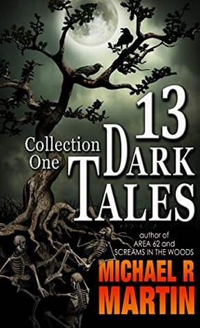 Review – 13 Dark Tales by Michael R. Martin @MRMARTIN_AUTHOR