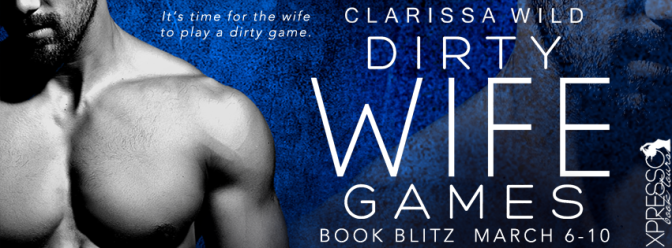 Blitz & #giveaway – Dirty Wife Games by Clarissa Wild @wildclarissa @xpressotours