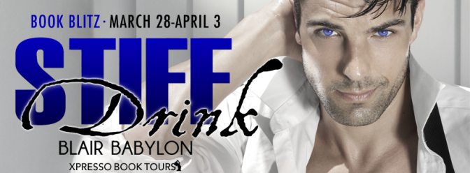 New Release & #giveaway – Stiff Drink by Blair Babylon @BlairBabylon @xpressotours