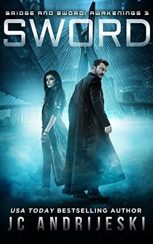 New Release & Review – Sword (Bridge & Sword: Awakenings #3) by J. C Andrijeski @jcandrijeski