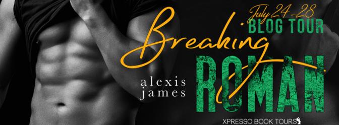 Review & #giveaway – Breaking Roman by Alexis James @alexisjames27 @xpressotours